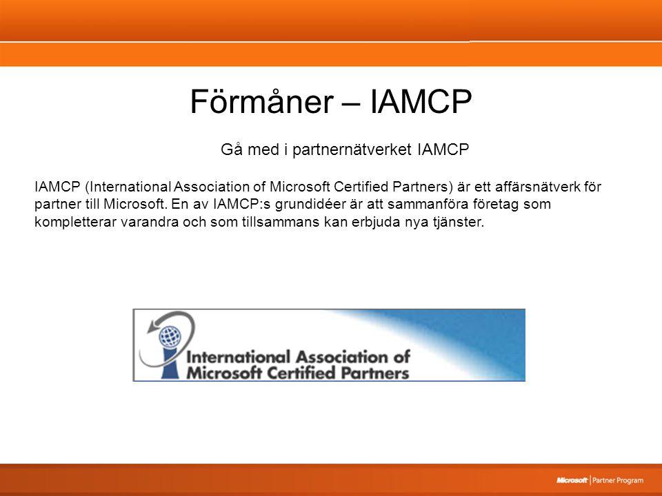 Förmåner – IAMCP Gå med i partnernätverket IAMCP IAMCP (International Association of Microsoft Certified Partners) är ett affärsnätverk för partner ti