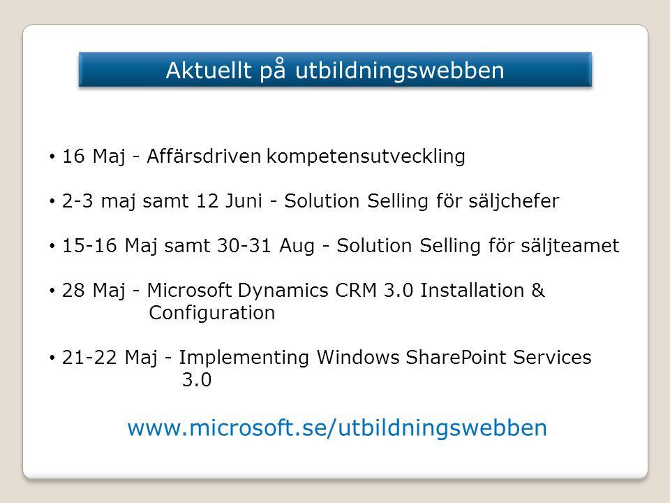 Aktuellt på utbildningswebben • 16 Maj - Affärsdriven kompetensutveckling • 2-3 maj samt 12 Juni - Solution Selling för säljchefer • 15-16 Maj samt 30