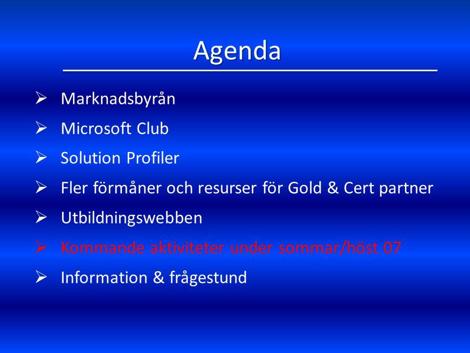 Agenda  Marknadsbyrån  Microsoft Club  Solution Profiler  Fler förmåner och resurser för Gold & Cert partner  Utbildningswebben  Kommande aktivi