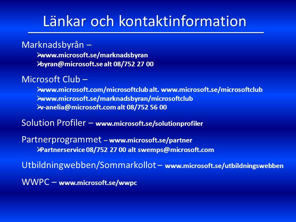 Länkar och kontaktinformation Marknadsbyrån –  www.microsoft.se/marknadsbyran  byran@microsoft.se alt 08/752 27 00 Microsoft Club –  www.microsoft.