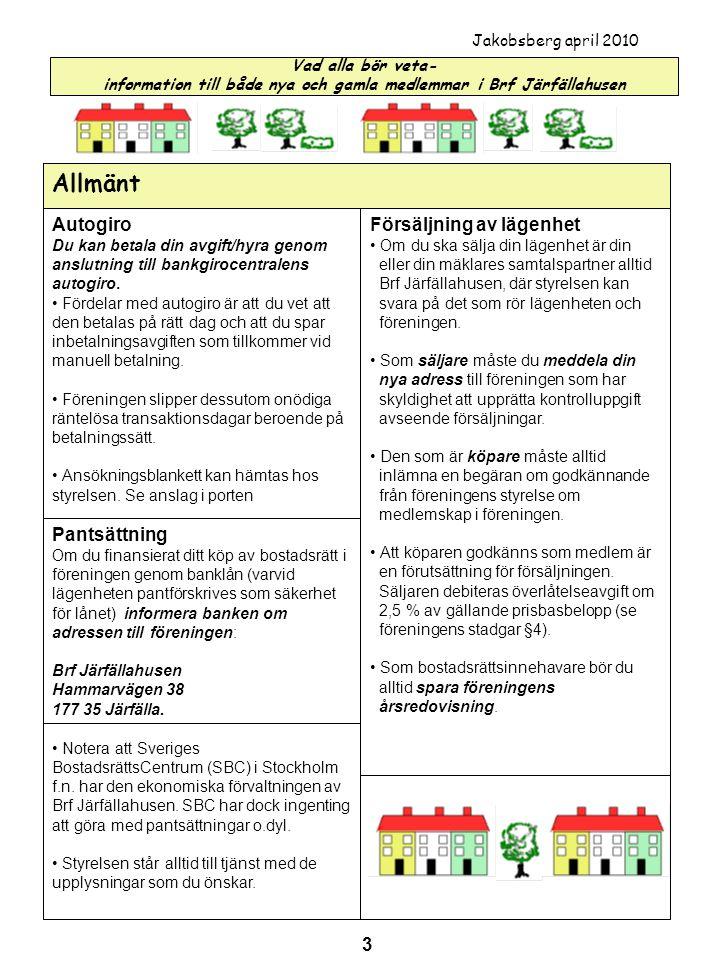 Autogiro Du kan betala din avgift/hyra genom anslutning till bankgirocentralens autogiro. • Fördelar med autogiro är att du vet att den betalas på rät