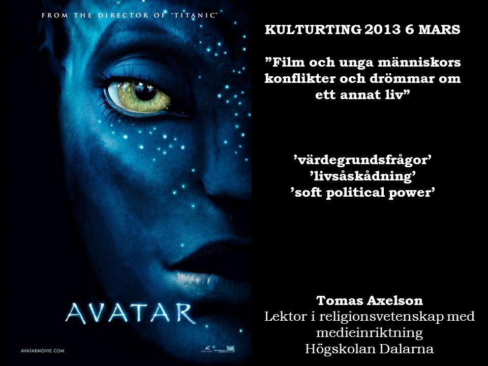 """KULTURTING 2013 6 MARS """"Film och unga människors konflikter och drömmar om ett annat liv"""" 'värdegrundsfrågor' 'livsåskådning' 'soft political power' T"""