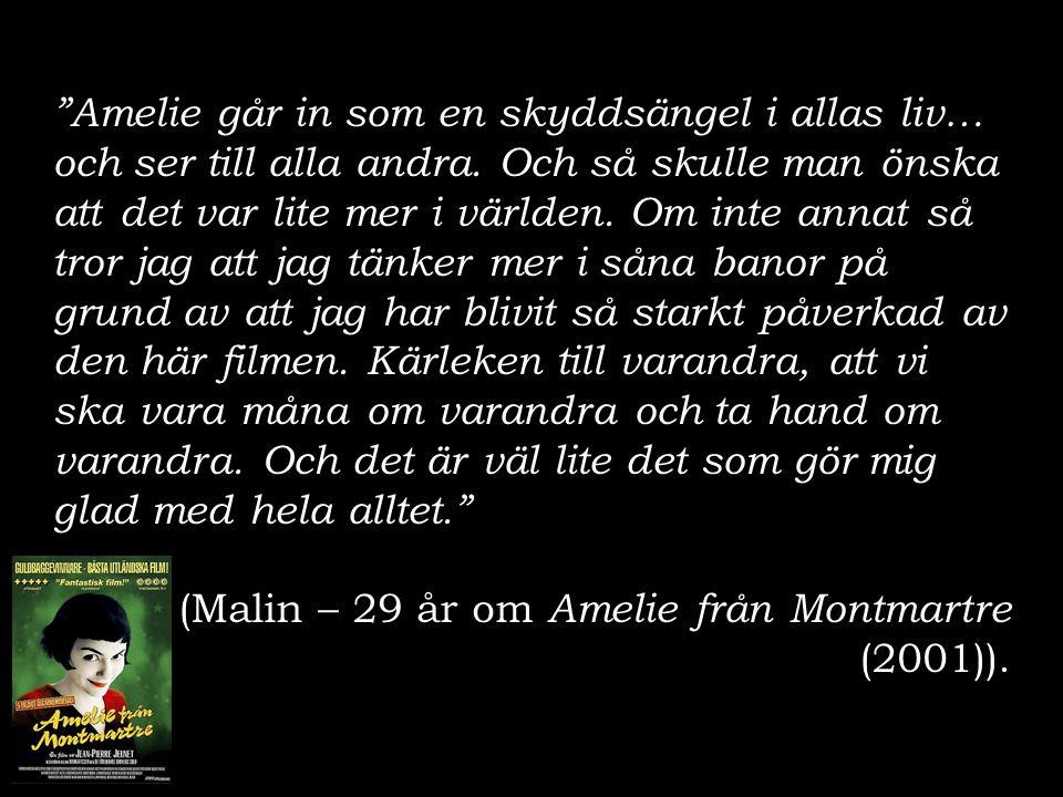 """""""Amelie går in som en skyddsängel i allas liv… och ser till alla andra. Och så skulle man önska att det var lite mer i världen. Om inte annat så tror"""