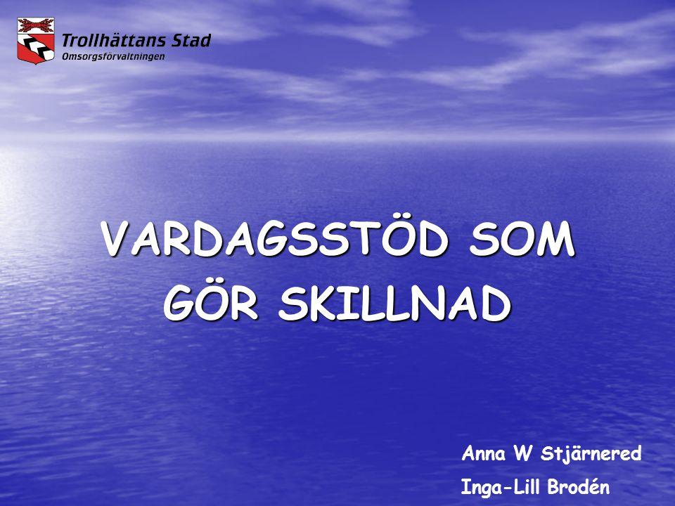 VARDAGSSTÖD SOM GÖR SKILLNAD Anna W Stjärnered Inga-Lill Brodén