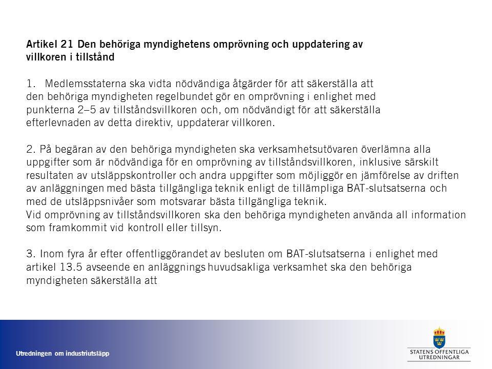 Artikel 21 Den behöriga myndighetens omprövning och uppdatering av villkoren i tillstånd 1.Medlemsstaterna ska vidta nödvändiga åtgärder för att säker