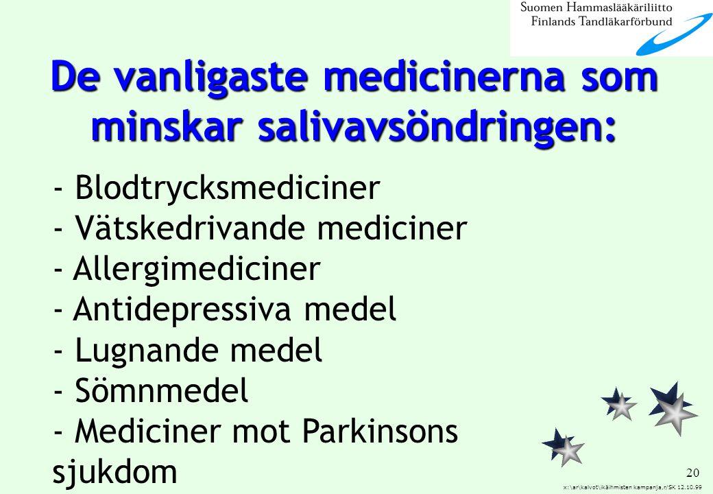 20 x:\ar\kalvot\ikäihmisten kampanja,r/SK 12.10.99 - Blodtrycksmediciner - Vätskedrivande mediciner - Allergimediciner - Antidepressiva medel - Lugnan