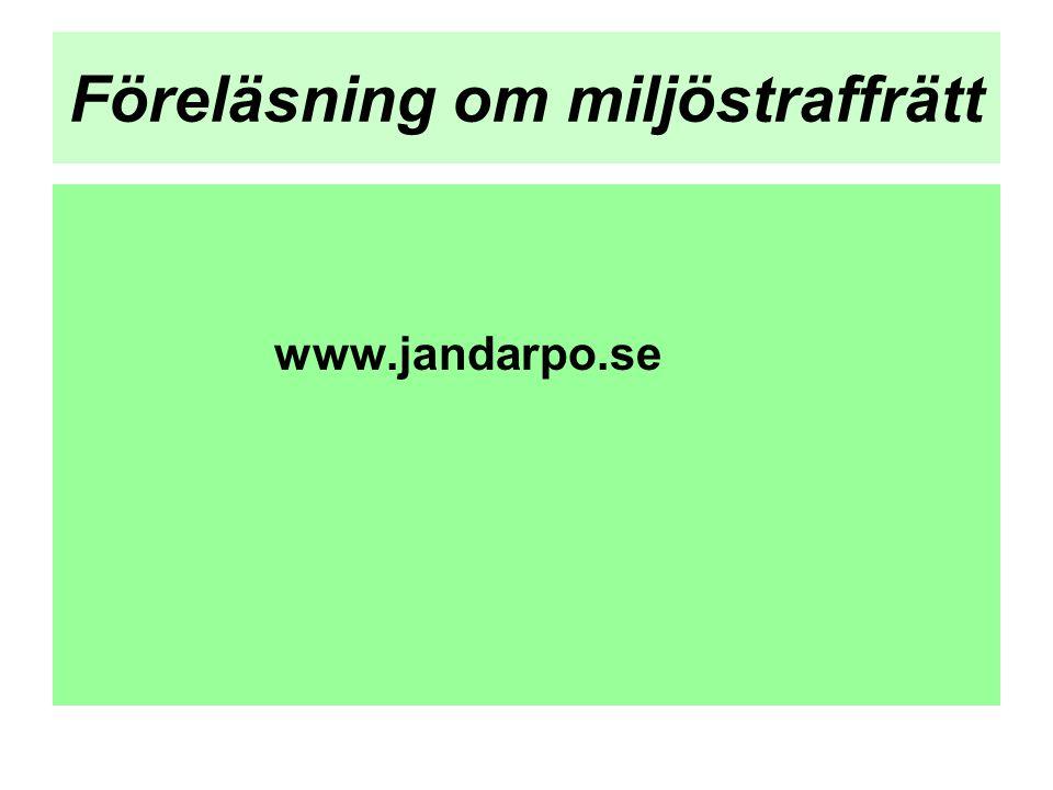 Föreläsning om miljöstraffrätt www.jandarpo.se
