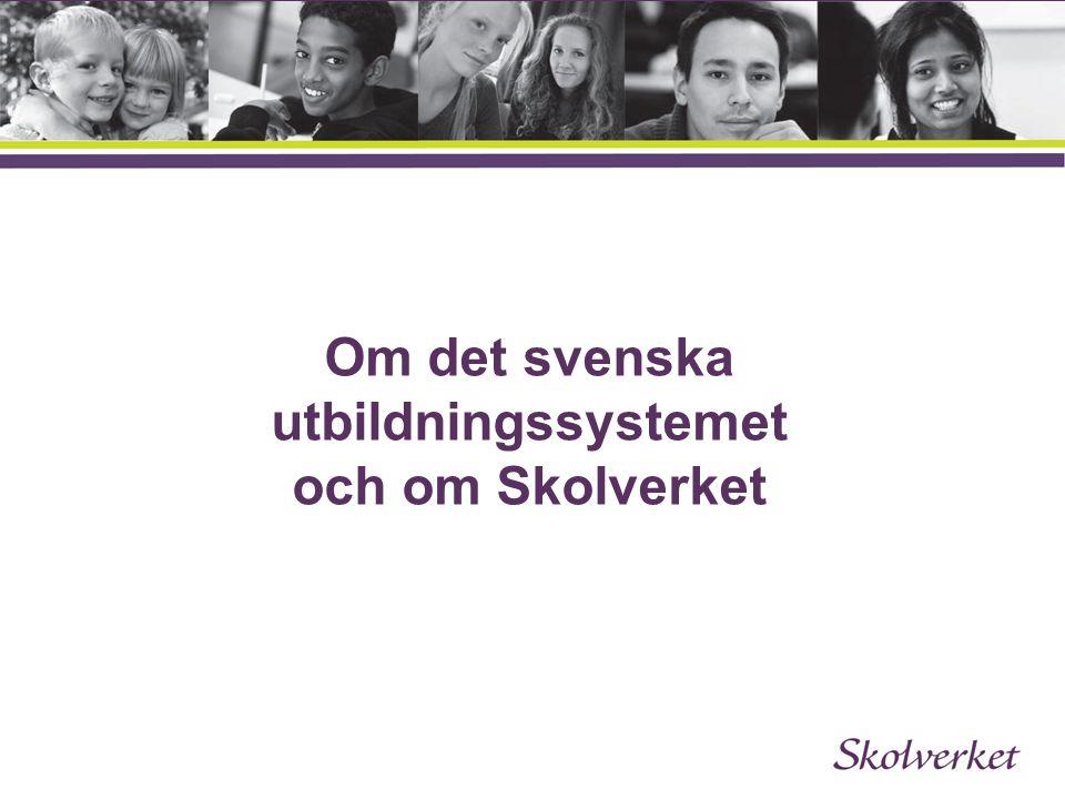 Om det svenska utbildningssystemet och om Skolverket