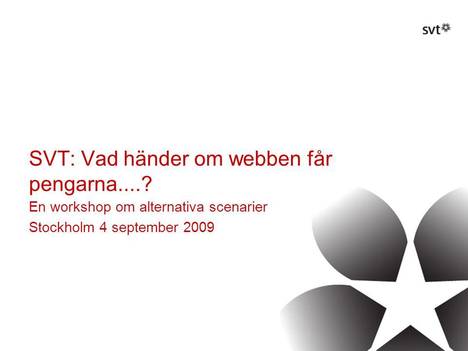 SVT: Vad händer om webben får pengarna.....