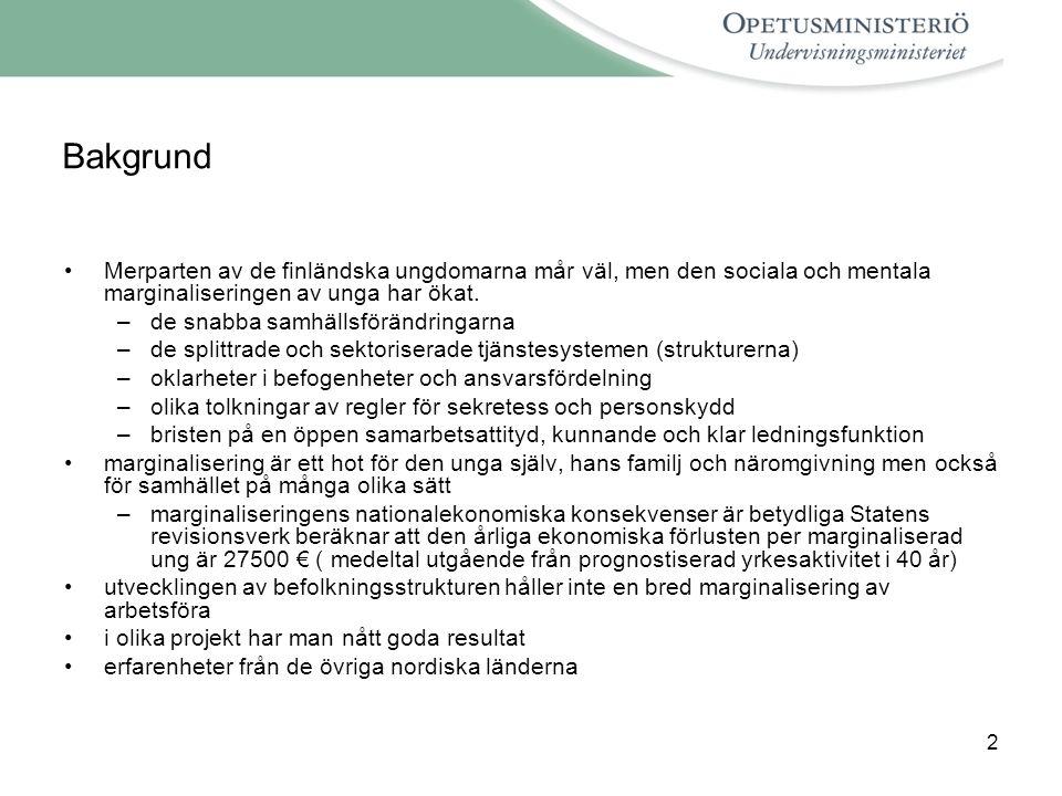 2 Bakgrund •Merparten av de finländska ungdomarna mår väl, men den sociala och mentala marginaliseringen av unga har ökat.