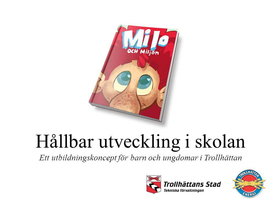 Hållbar utveckling i skolan Ett utbildningskoncept för barn och ungdomar i Trollhättan