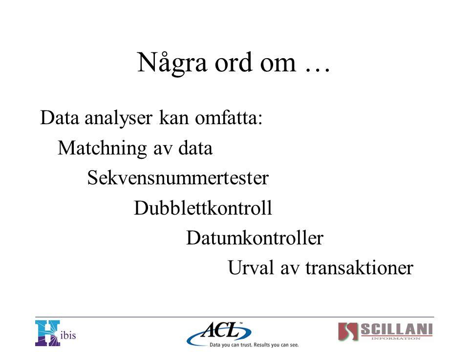 Bedrägeri & Korruption Några nya scenario/frågor: 2.Vi utgår från leverantörsreskontra.