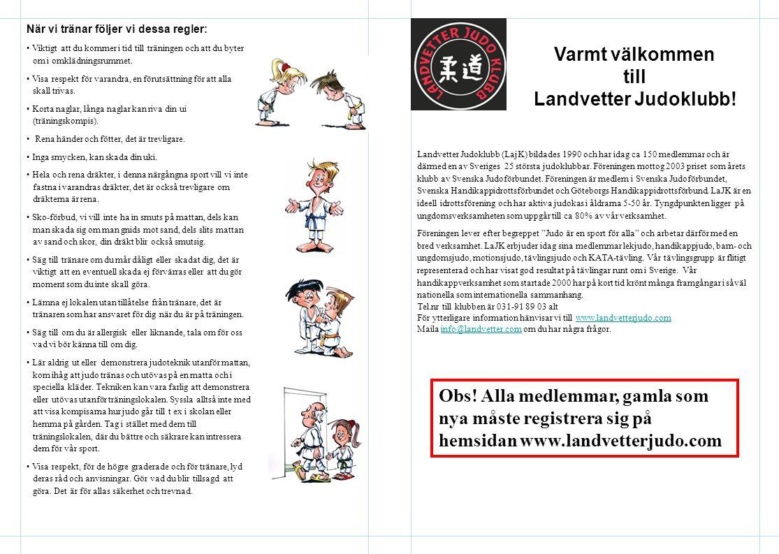 Landvetter Judoklubb (LajK) bildades 1990 och har idag ca 150 medlemmar och är därmed en av Sveriges 25 största judoklubbar.