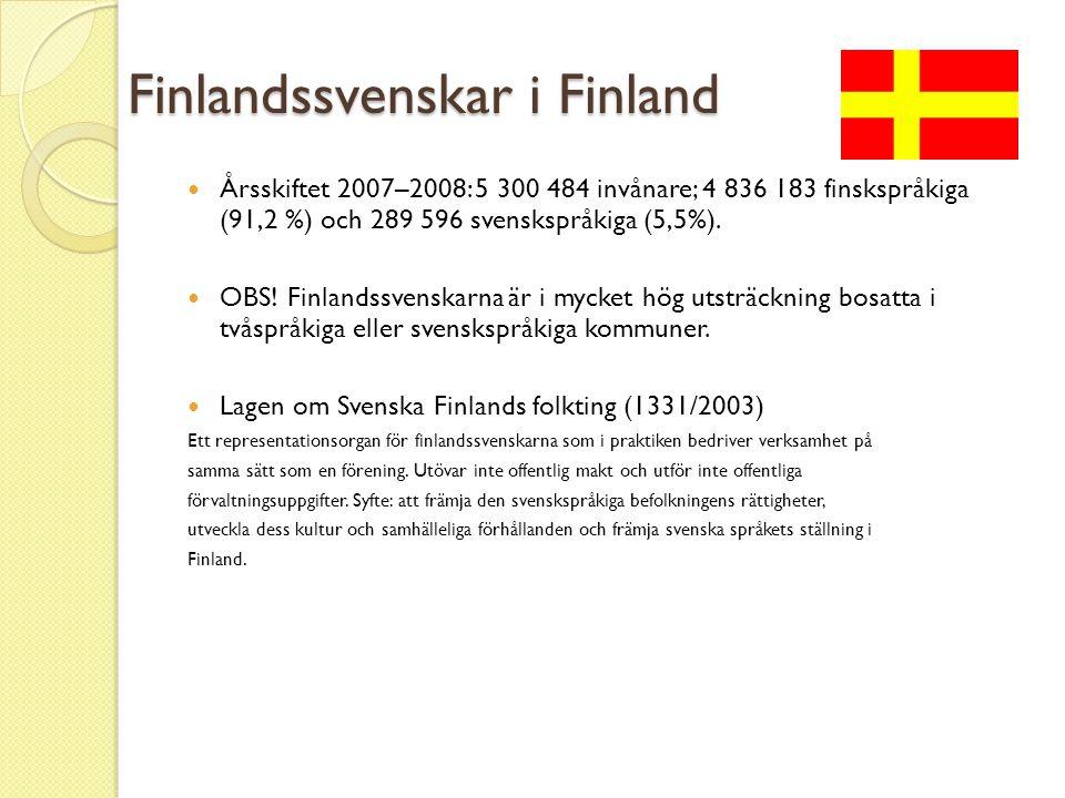 Finlandssvenskar i Finland  Årsskiftet 2007–2008: 5 300 484 invånare; 4 836 183 finskspråkiga (91,2 %) och 289 596 svenskspråkiga (5,5%).  OBS! Finl