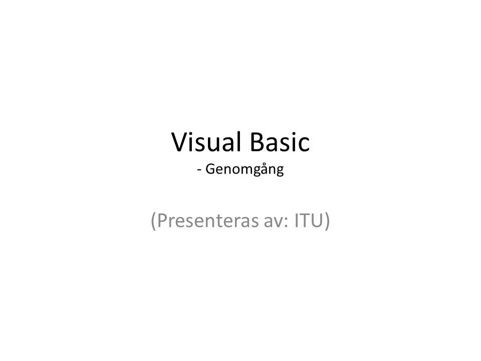 Visual Basic - Genomgång (Presenteras av: ITU)
