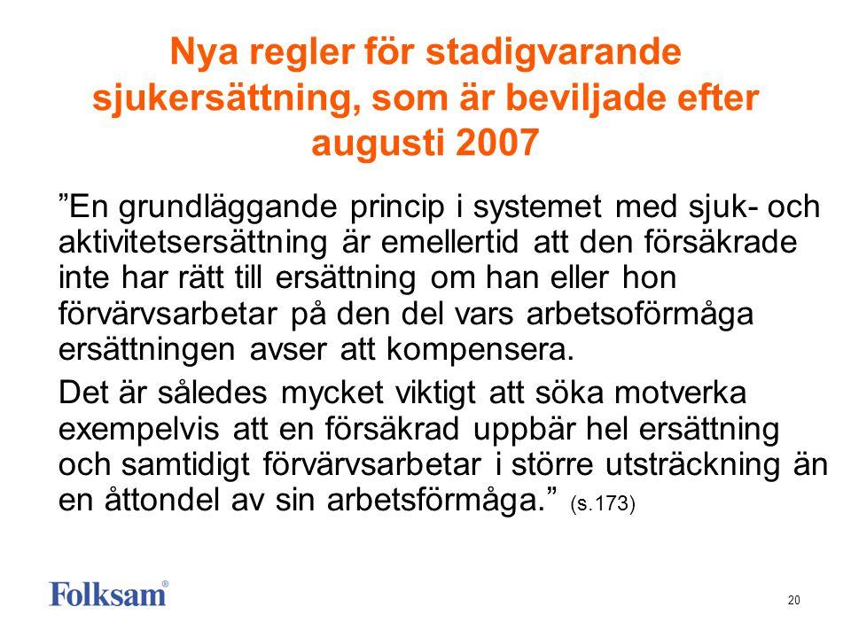 """20 Nya regler för stadigvarande sjukersättning, som är beviljade efter augusti 2007 """"En grundläggande princip i systemet med sjuk- och aktivitetsersät"""