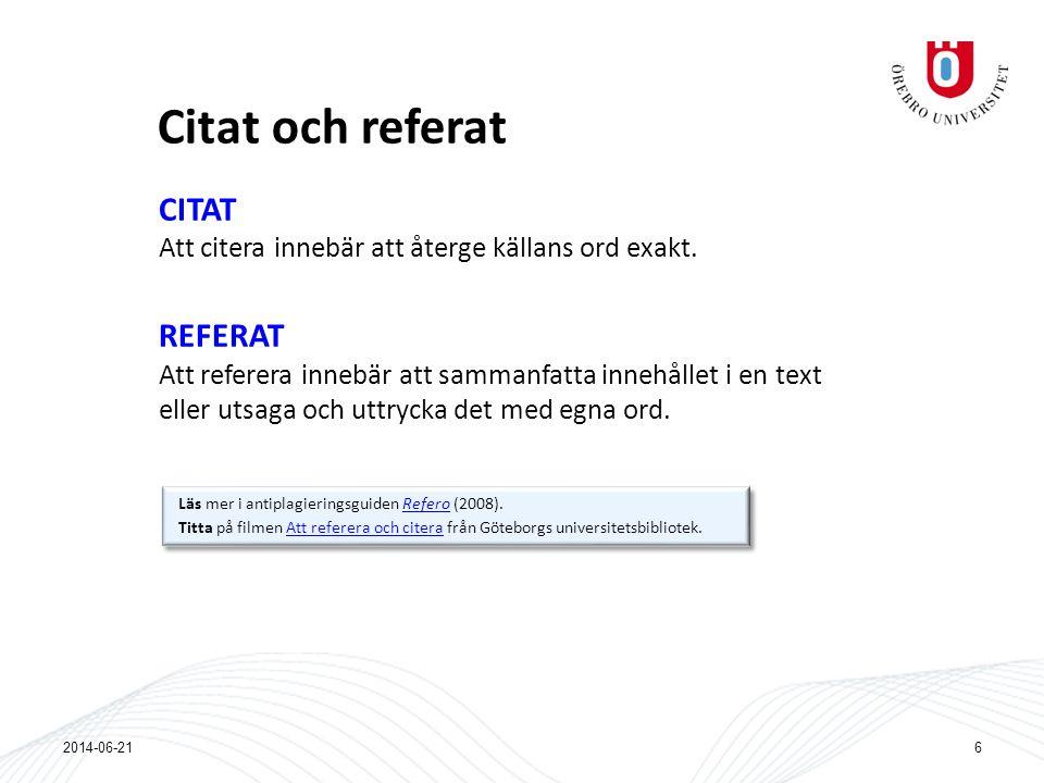 Citat och referat CITAT Att citera innebär att återge källans ord exakt. REFERAT Att referera innebär att sammanfatta innehållet i en text eller utsag