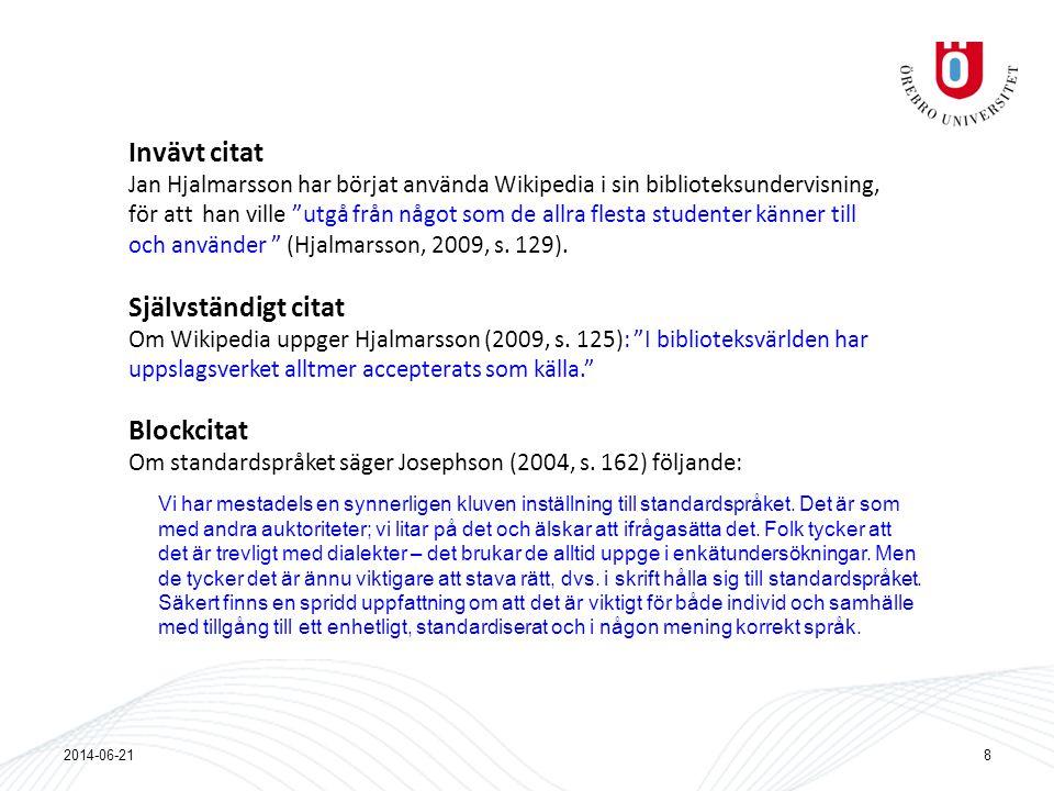 """Invävt citat Jan Hjalmarsson har börjat använda Wikipedia i sin biblioteksundervisning, för att han ville """"utgå från något som de allra flesta student"""