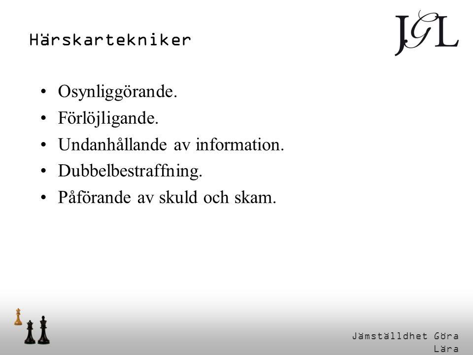 Jämställdhet Göra Lära Härskartekniker •Osynliggörande.