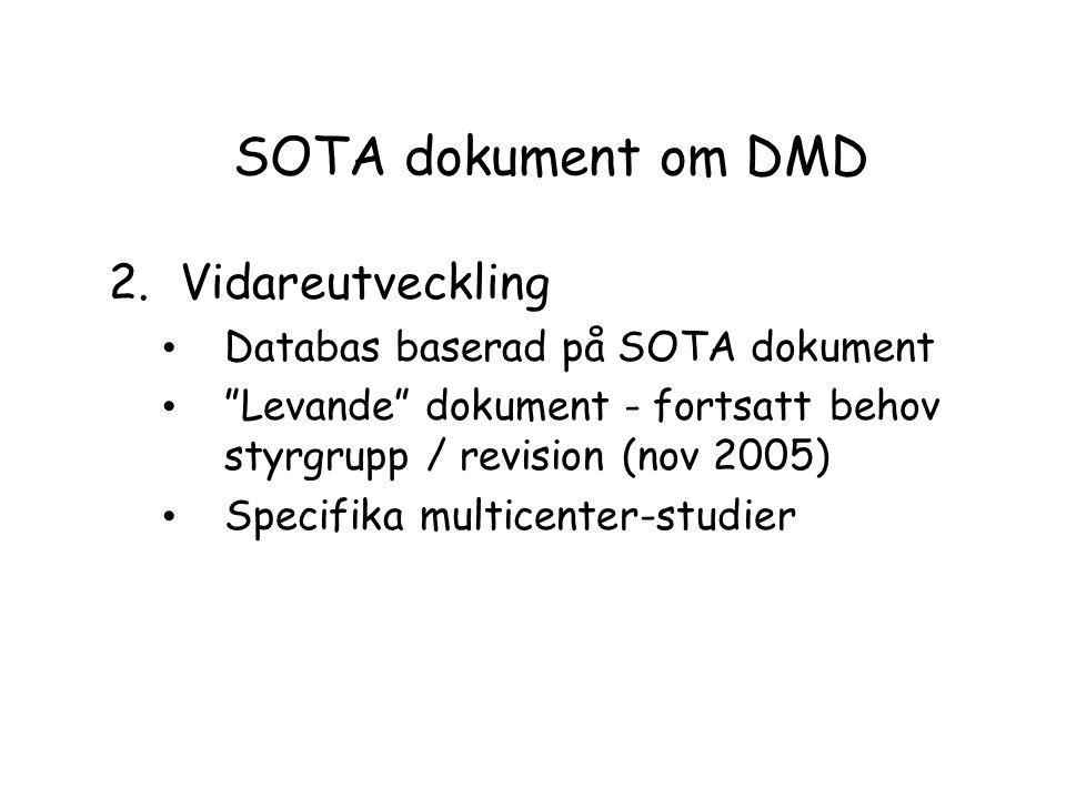 """SOTA dokument om DMD 2.Vidareutveckling • Databas baserad på SOTA dokument • """"Levande"""" dokument - fortsatt behov styrgrupp / revision (nov 2005) • Spe"""