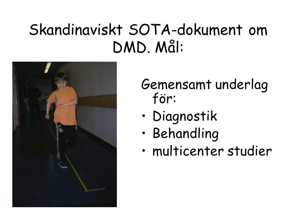 Skandinaviskt SOTA-dokument om DMD. Mål: Gemensamt underlag för: •Diagnostik •Behandling •multicenter studier