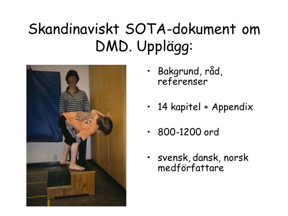Skandinaviskt SOTA-dokument om DMD. Upplägg: •Bakgrund, råd, referenser •14 kapitel + Appendix •800-1200 ord •svensk, dansk, norsk medförfattare