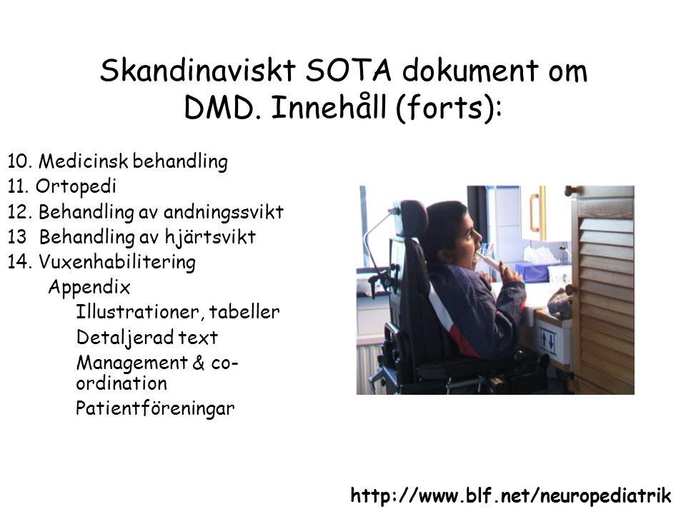 Skandinaviskt SOTA dokument om DMD. Innehåll (forts): 10. Medicinsk behandling 11. Ortopedi 12. Behandling av andningssvikt 13 Behandling av hjärtsvik