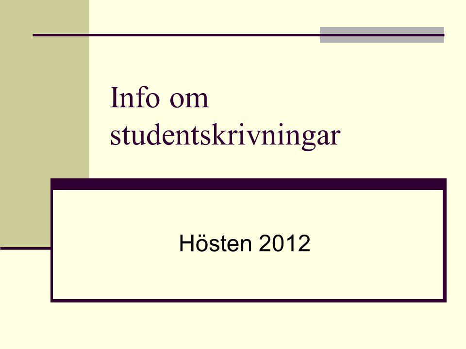 Info om studentskrivningar Hösten 2012
