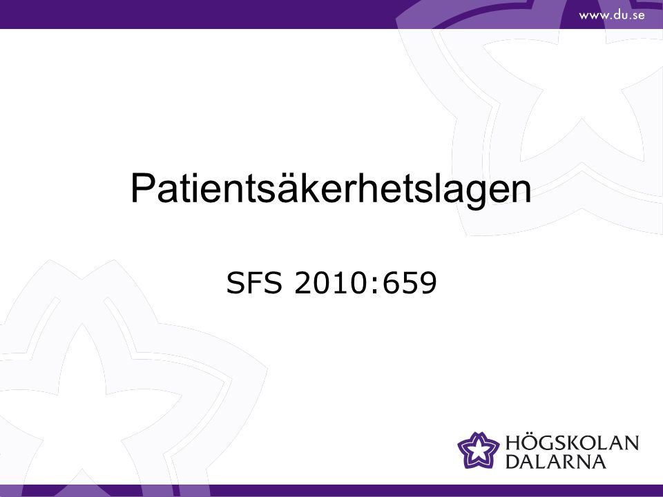Patientsäkerhetslagen Lagen trädde i kraft den 1 januari 2011.