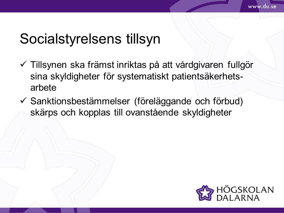 Socialstyrelsens tillsyn  Tillsynen ska främst inriktas på att vårdgivaren fullgör sina skyldigheter för systematiskt patientsäkerhets- arbete  Sank