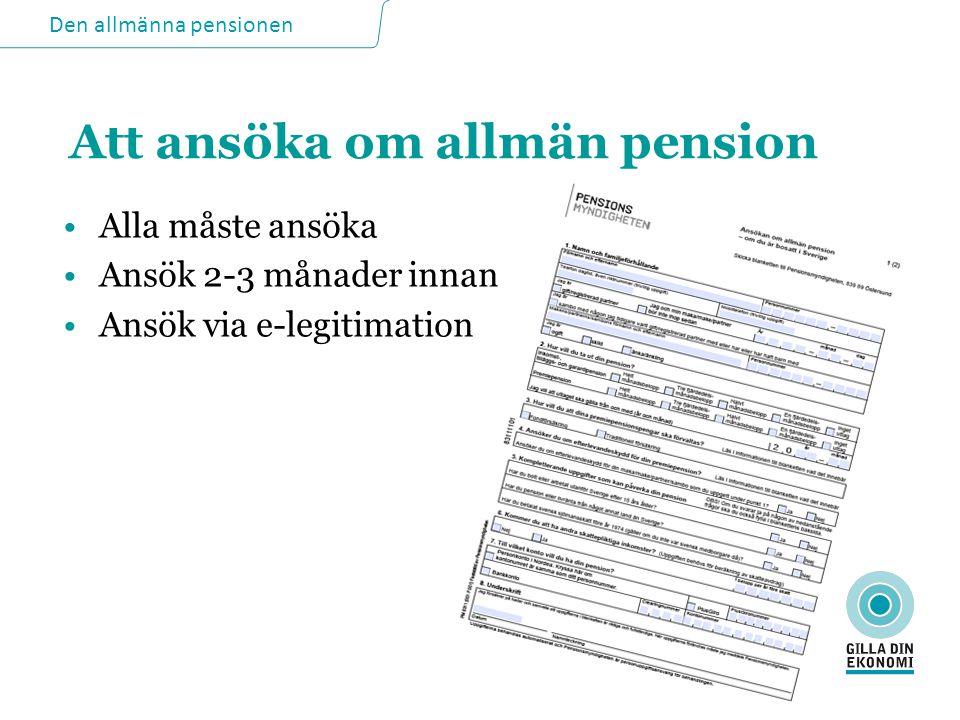 Den allmänna pensionen Uttag av allmän pension •Inkomstpension/tilläggspension samt premiepension: –tidigast från den månad man fyller 61 år •Eventuellt garantitillägg: –från den månad man fyller 65 år •Garantipension: –från den månad man fyller 65 år