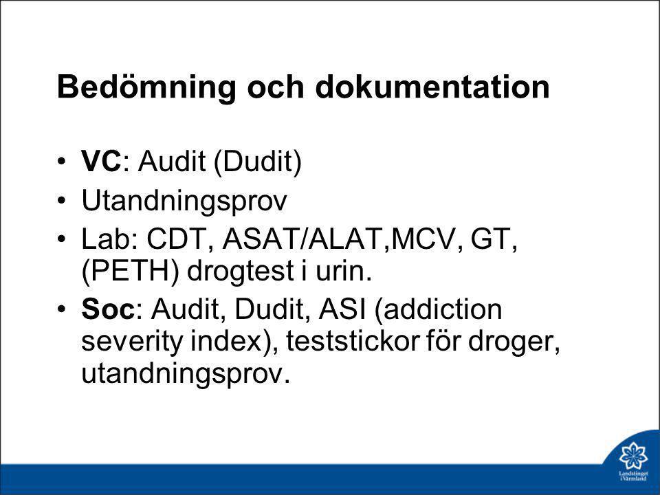 Bedömning och dokumentation •VC: Audit (Dudit) •Utandningsprov •Lab: CDT, ASAT/ALAT,MCV, GT, (PETH) drogtest i urin. •Soc: Audit, Dudit, ASI (addictio