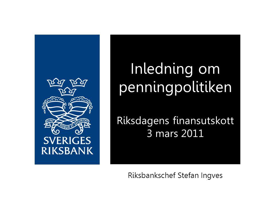 Riksbankschef Stefan Ingves Inledning om penningpolitiken Riksdagens finansutskott 3 mars 2011