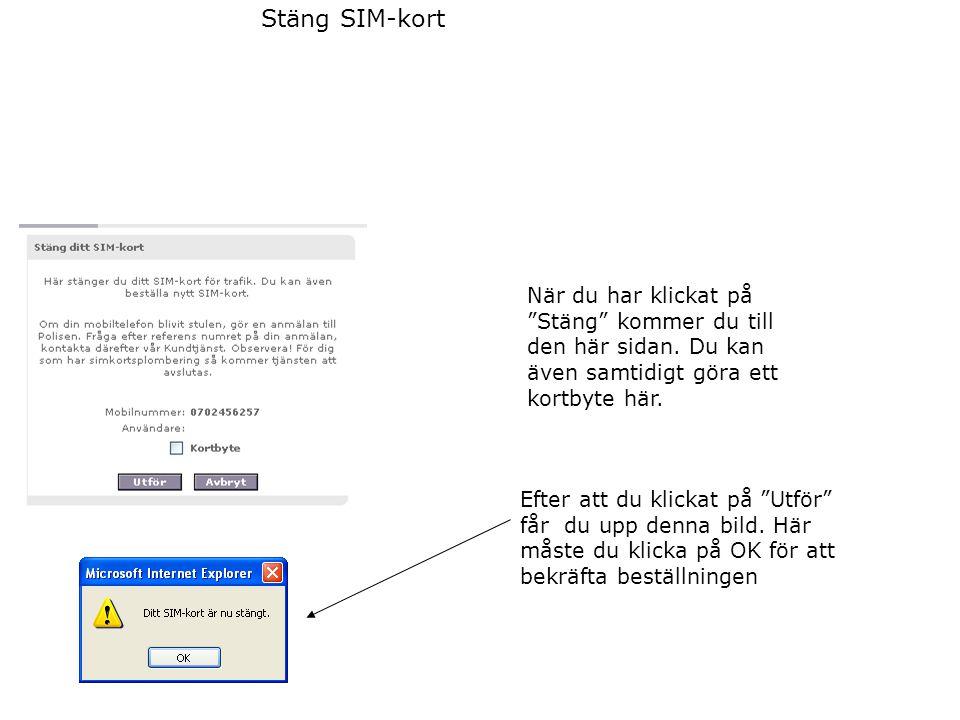 """Stäng SIM-kort När du har klickat på """"Stäng"""" kommer du till den här sidan. Du kan även samtidigt göra ett kortbyte här. Efter att du klickat på """"Utför"""