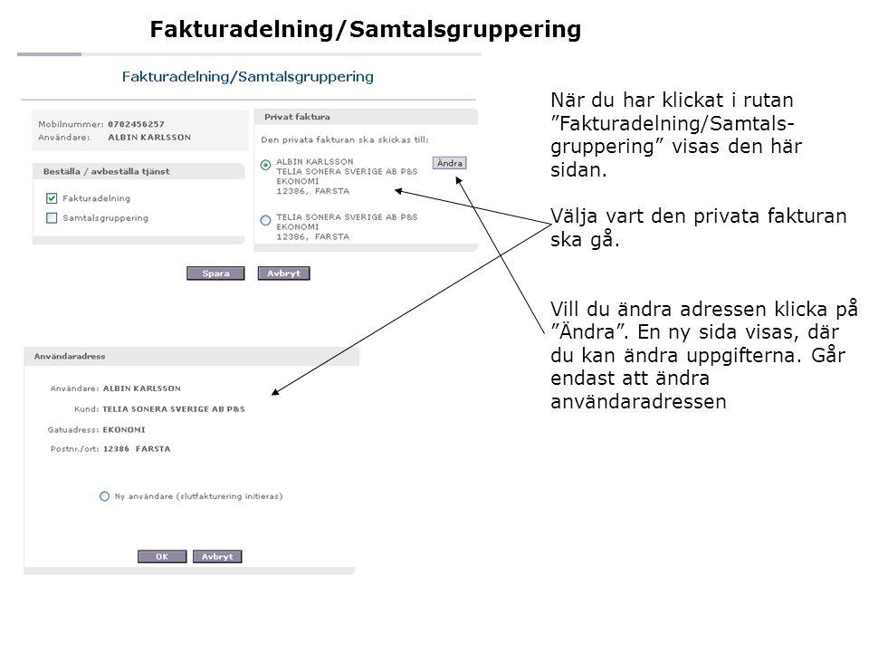 """Fakturadelning/Samtalsgruppering När du har klickat i rutan """"Fakturadelning/Samtals- gruppering"""" visas den här sidan. Välja vart den privata fakturan"""