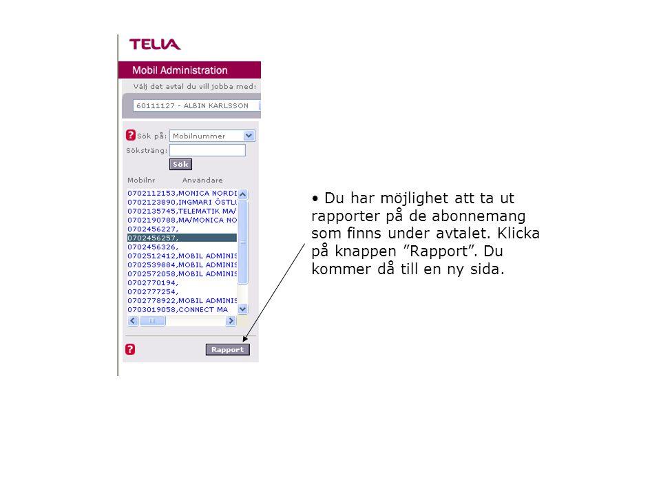 """• Du har möjlighet att ta ut rapporter på de abonnemang som finns under avtalet. Klicka på knappen """"Rapport"""". Du kommer då till en ny sida."""