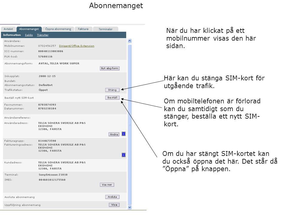 Abonnemanget När du har klickat på ett mobilnummer visas den här sidan. Här kan du stänga SIM-kort för utgående trafik. Om mobiltelefonen är förlorad