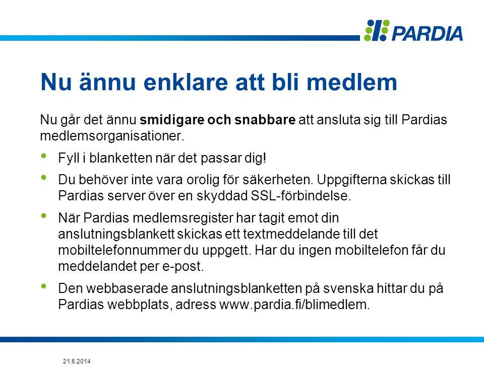 Nu ännu enklare att bli medlem Nu går det ännu smidigare och snabbare att ansluta sig till Pardias medlemsorganisationer.