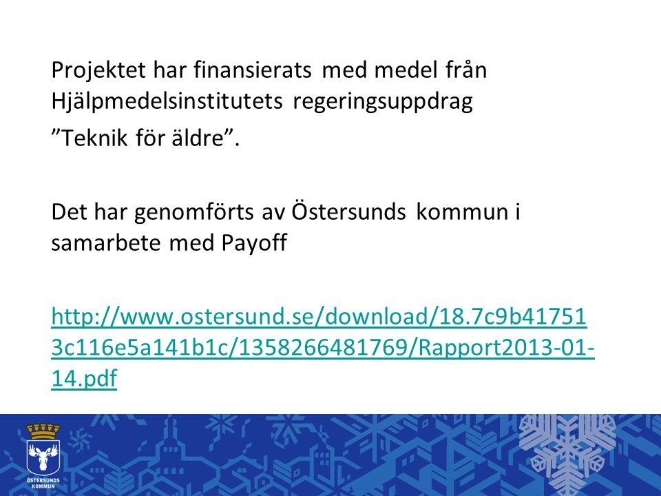 """Projektet har finansierats med medel från Hjälpmedelsinstitutets regeringsuppdrag """"Teknik för äldre"""". Det har genomförts av Östersunds kommun i samarb"""