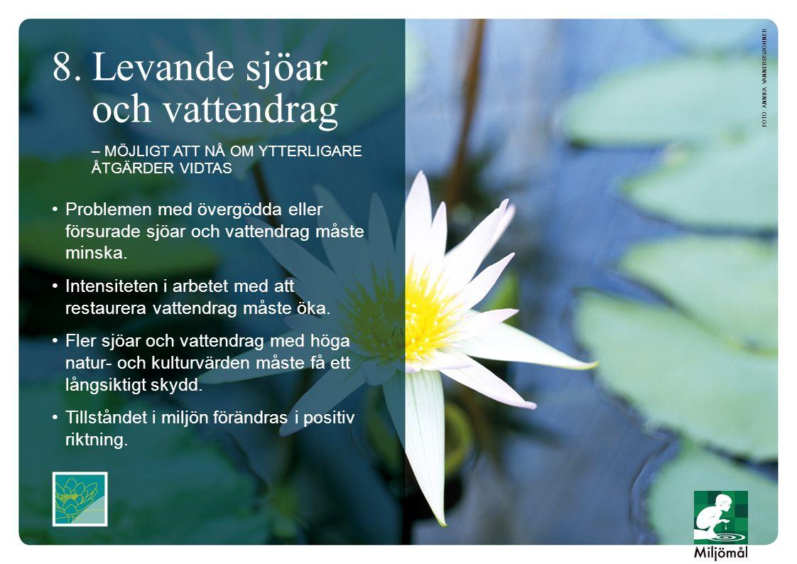 •Problemen med övergödda eller försurade sjöar och vattendrag måste minska.