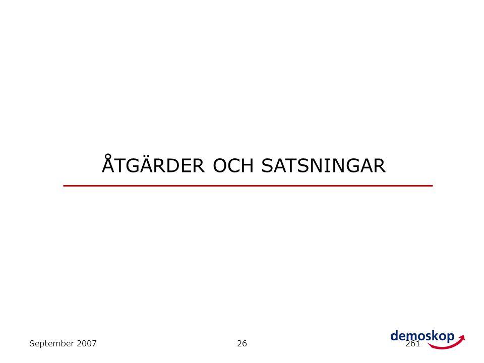 September 200726261 ÅTGÄRDER OCH SATSNINGAR