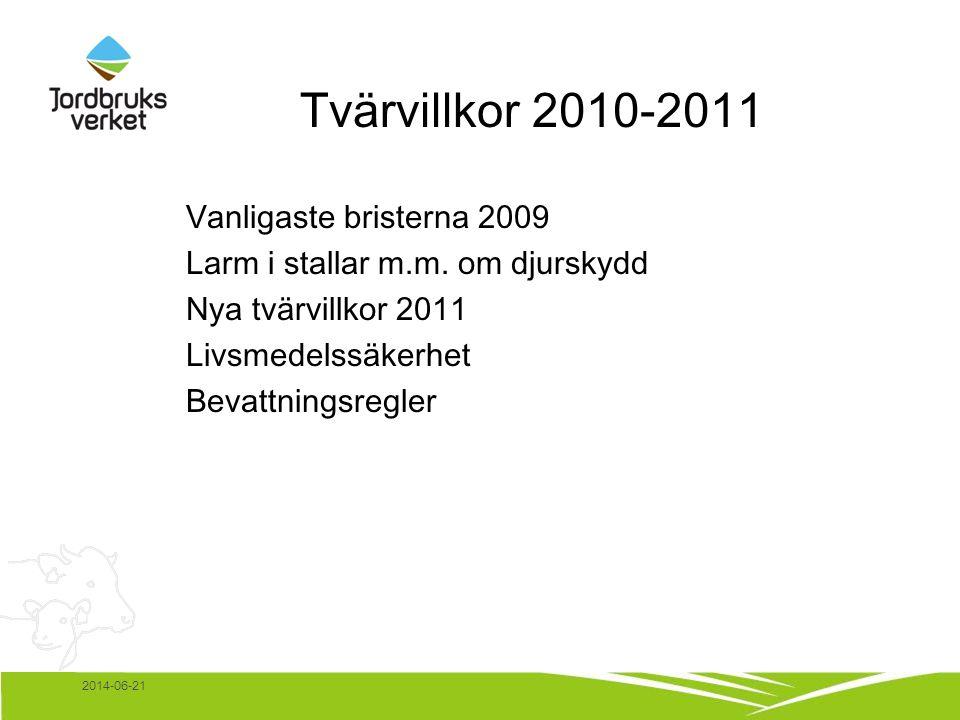 2014-06-21 Tvärvillkor 2010-2011 Vanligaste bristerna 2009 Larm i stallar m.m.