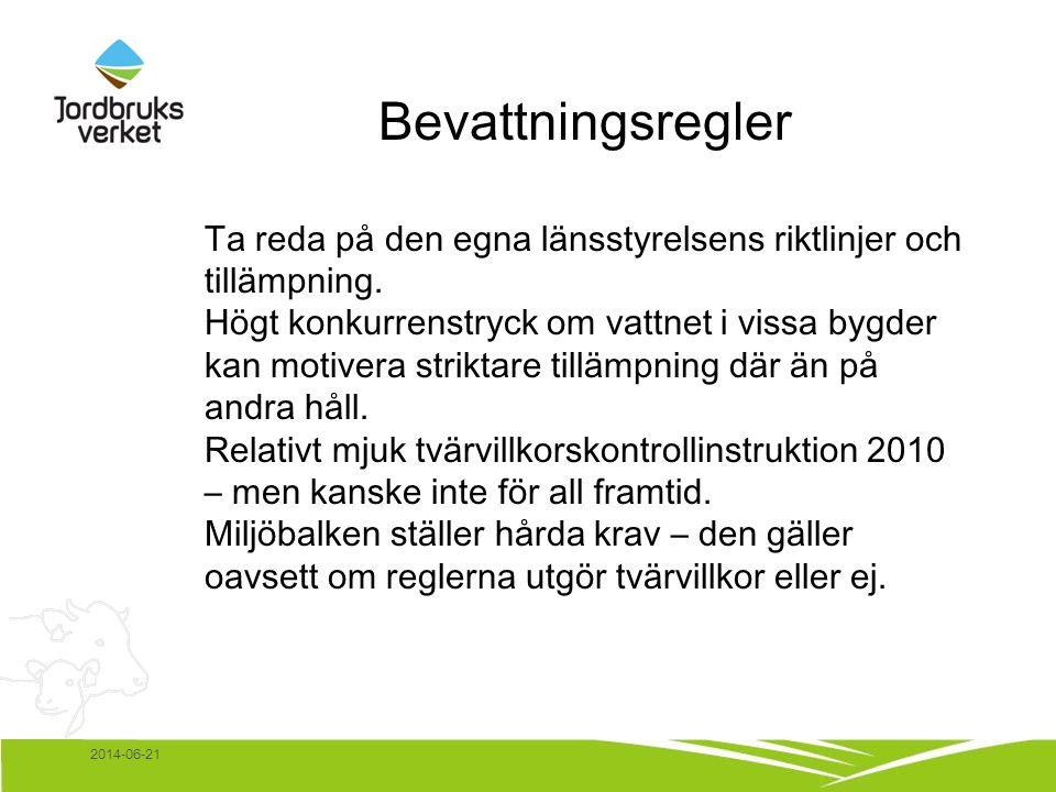 2014-06-21 Bevattningsregler Ta reda på den egna länsstyrelsens riktlinjer och tillämpning.