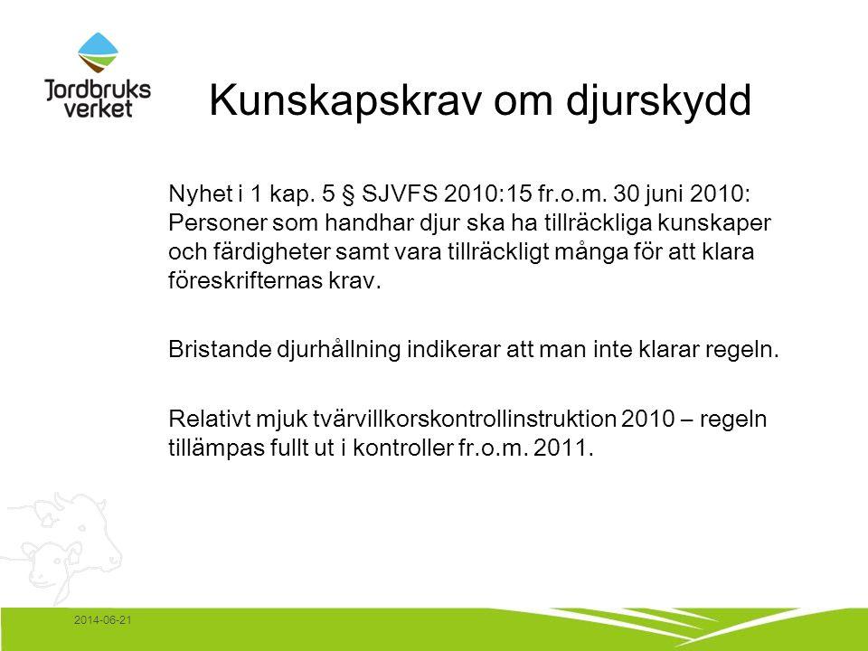 2014-06-21 Kunskapskrav om djurskydd Nyhet i 1 kap.