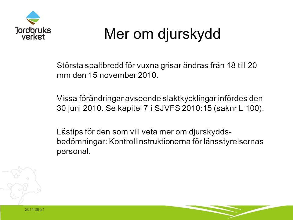 2014-06-21 Mer om djurskydd Största spaltbredd för vuxna grisar ändras från 18 till 20 mm den 15 november 2010.