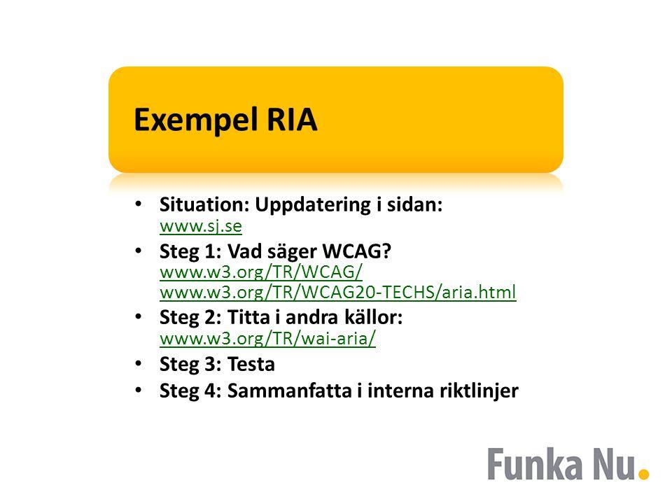 …och resultatet • Använd attributet aria-live för att ange hur viktigt det är att en uppdatering medvetandegörs för användaren.