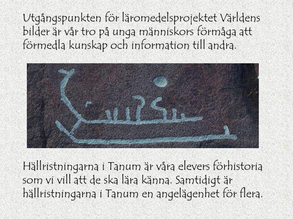 Världens bilder är ett läromedel på Internet som handlar om hällristningarna i Tanum och bronsåldern. Det görs av elever från årskurs 6 till årskurs 9
