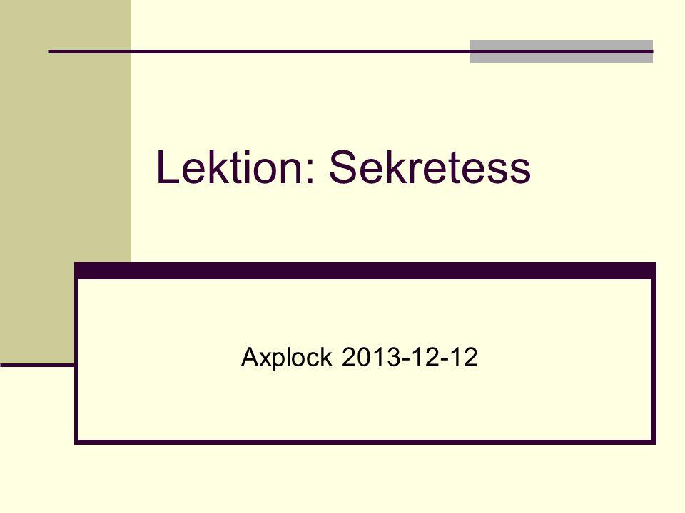 Lektion: Sekretess Axplock 2013-12-12