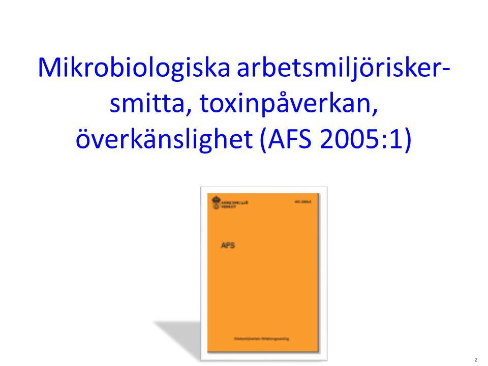 Mikrobiologiska arbetsmiljörisker- smitta, toxinpåverkan, överkänslighet (AFS 2005:1) 2