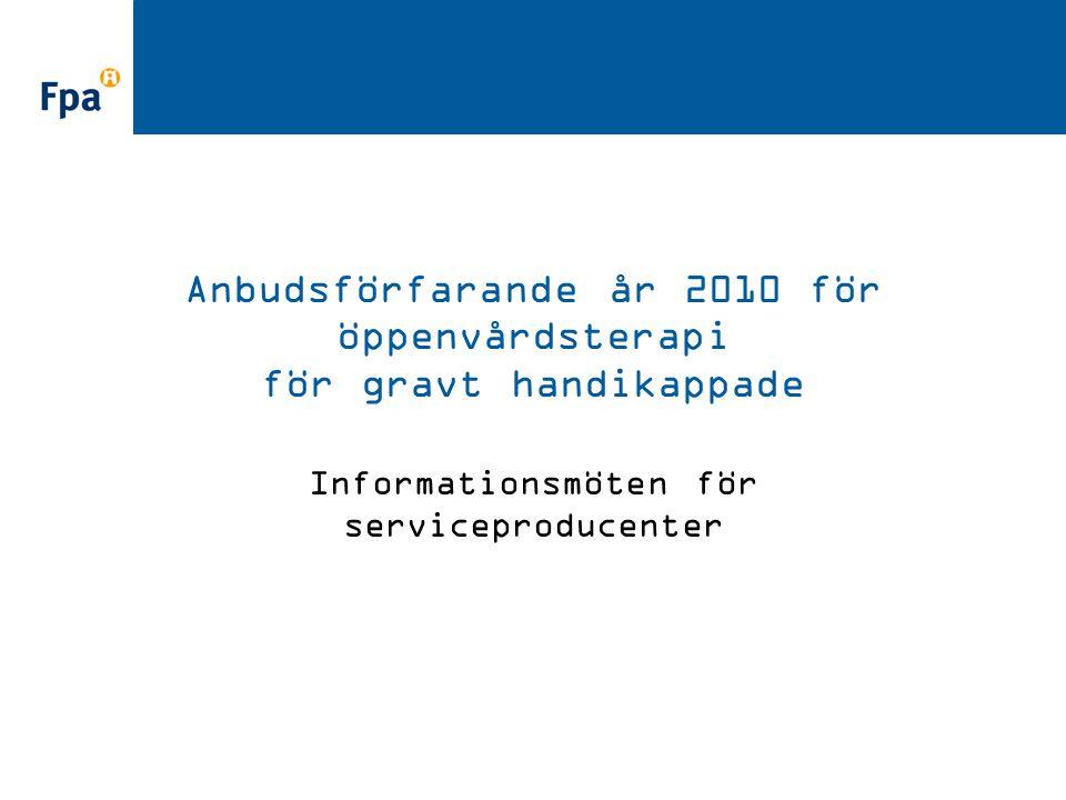Anbudsförfarande år 2010 för öppenvårdsterapi för gravt handikappade Informationsmöten för serviceproducenter